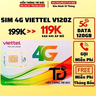 Sim 4G Viettel V120Z V120N Data 120Gb / V120 Data 60Gb, Gọi Miễn Phí Nội Mạng, 50 phút ngoại mạng, Duy trì chỉ từ 90k