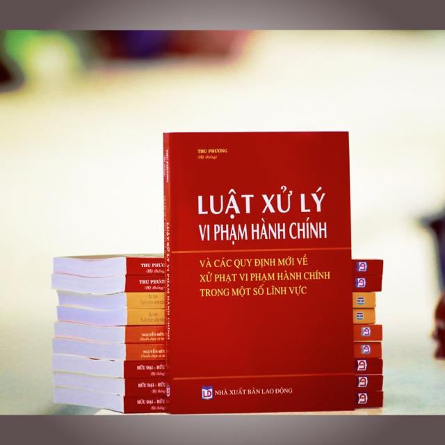Luật xử lý vi phạm hành chính và các quy định mới về xử phạt hành chính trong một số lĩnh vực