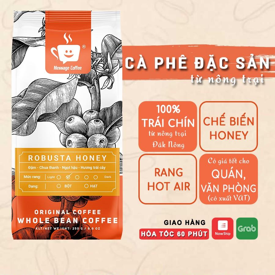 Cà phê Robusta Honey nguyên chất rang mộc 100% đắng đầm hậu vị ngọt thơm nồng nàn cafe bột pha phin từ Message Coffee