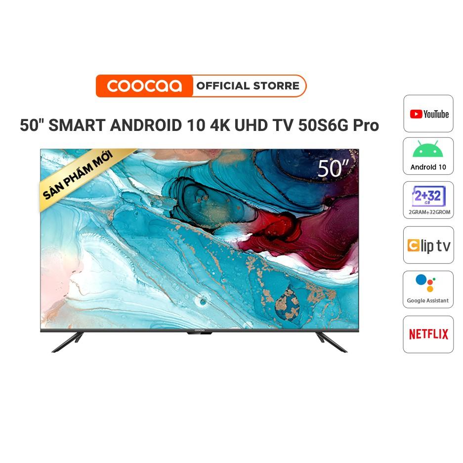Smart TV Coocaa - Model 50S6G PRO Android 10.0 -4k UHD 50 Inch - Miễn phí lắp đặt
