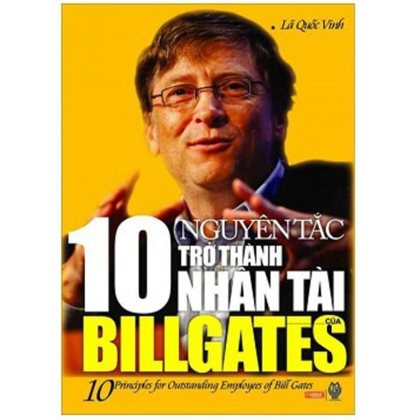 10 Nguyên Tắc Trở Thành Nhân Tài Của Billgate