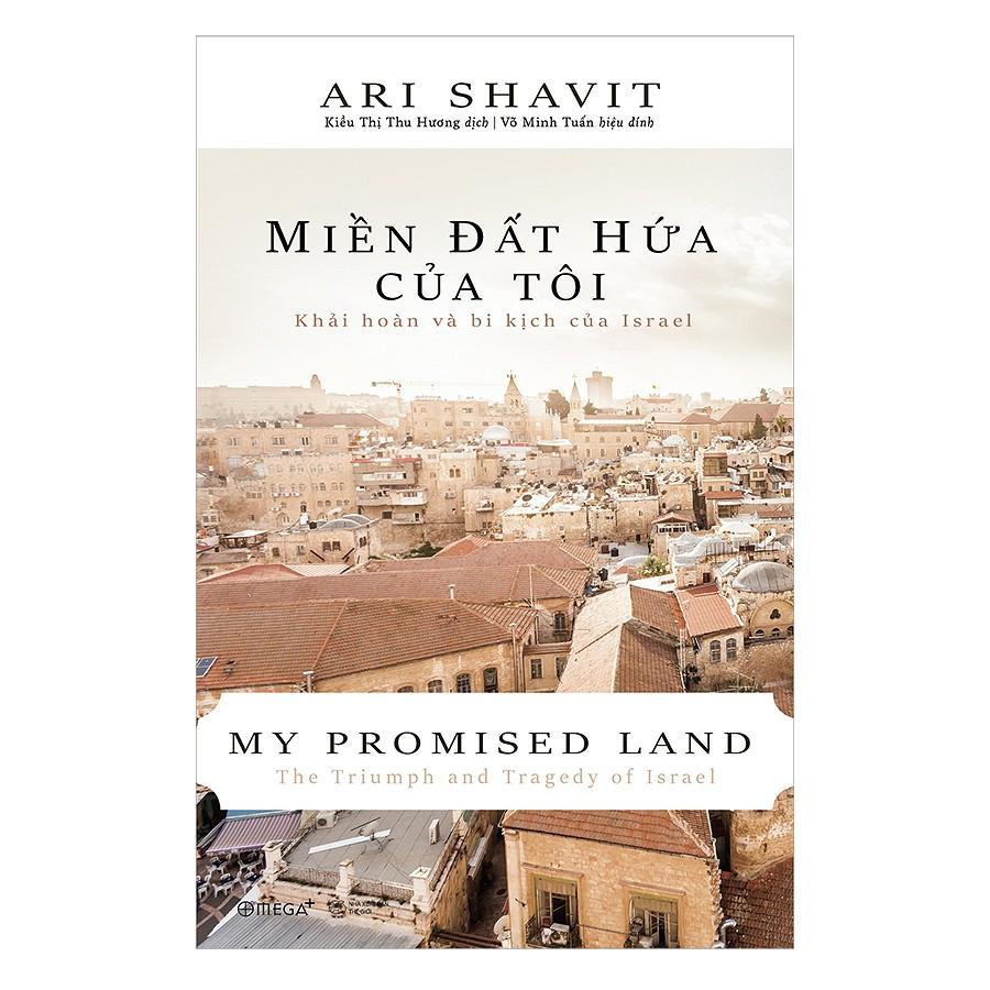 [ Sách ] Miền Đất Hứa Của Tôi - Khải Hoàn Và Bi Kịch Của Israel