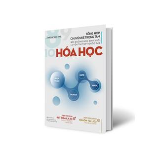 Sách Tổng hợp chuyên đề trọng tâm bồi dưỡng học sinh giỏi - Luyện thi THPT Quốc gia Hóa học