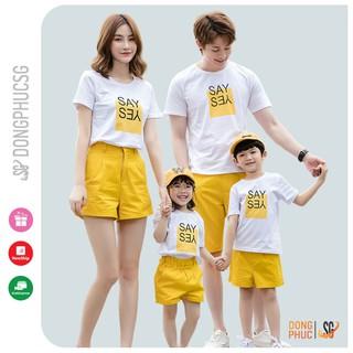 Áo gia đình 3/4/5 người Đồ đôi mẹ và bé thun cotton dày dặn Đồng phục gia đình SAY YES | DONGPHUCSG