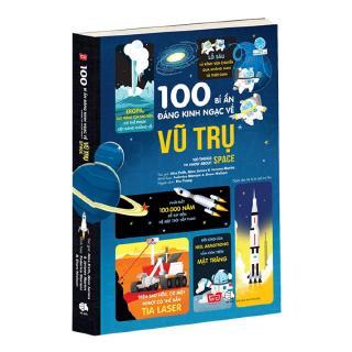 Sách 100 Bí Ẩn Đáng Kinh Ngạc Về Vũ Trụ