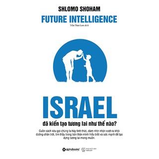 Sách - Israel Đã Kiến Tạo Tương Lai Như Thế Nào thumbnail