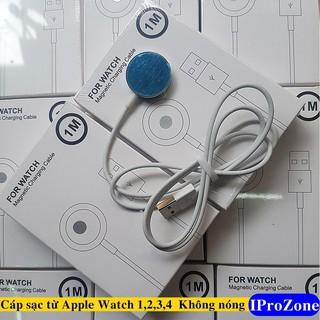 : cáp sạc từ Apple Watch 1 , 2, 3,4 Loại 1 không nóng , không kén máy