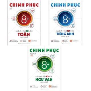 Sách Combo Chinh phục luyện thi vào 10 Toán - Văn - Anh theo chủ đề