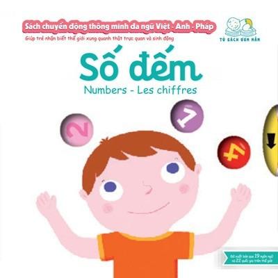 Sách Chuyển Động Thông Minh Đa Ngữ Việt - Anh - Pháp: Số Đếm - Numbers - Les Chiffres