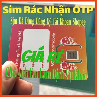 Sim OTP – ( TRỪ SHOPI )Sim Vietnammobile Rác, Nghe Gọi Tạo Tài Khoản Fb,Be,Zalo,Gmai,Momo,MMO…Dài Hạn Giá Rẻ