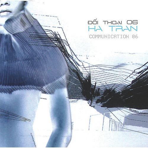 Hà Trần - Đối Thoại 06 (Communication 06) [1st Edition] - Đĩa CD