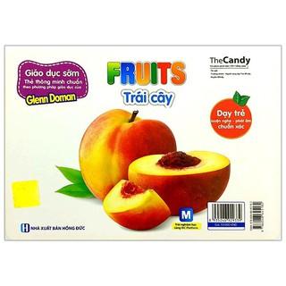 Sách - Giáo Dục Sớm - Thẻ Thông Minh Chuẩn Theo Phương Pháp Giáo Dục Của Glenn Doman - FRUITS - Trái cây