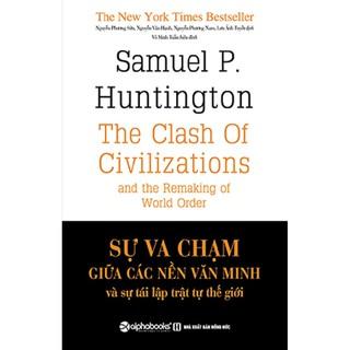 Sách - Sự va chạm giữa các nền văn minh và sự tái lập trật tự thế giới (bìa cứng) thumbnail