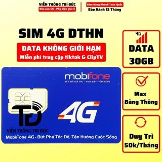 Sim 4G Mobifone DTHN Data 30Gb/tháng Không giới hạn tốc độ, Miễn phí 100% data truy cập TikTok, ClipTV, Duy trì 50k