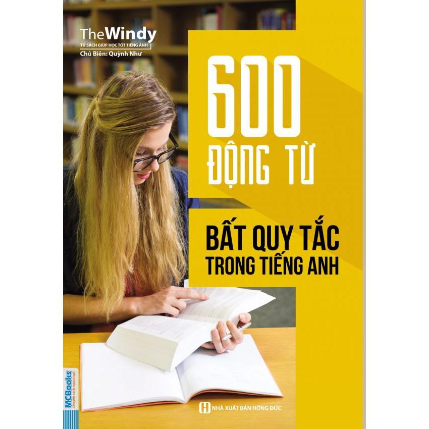 600 Động Từ Bất Quy Tắc Tiếng Anh (Kèm Audio Tại App MCBooks)