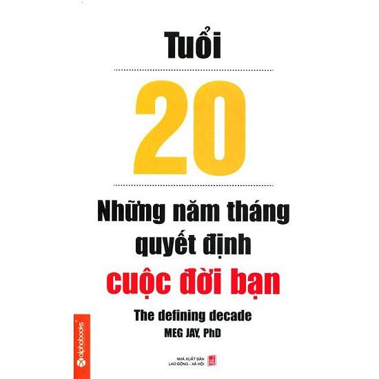 Sách - Tuổi 20 - Những Năm Tháng Quyết Định Cuộc Đời Bạn
