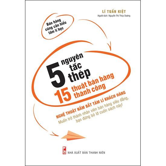 Sách - 5 Nguyên Tắc Thép - 15 Thuật Bán Hàng Thành Công