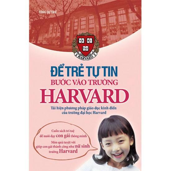 Sách - Để Trẻ Tự Tin Bước Vào Trường Harvard - 3324017 , 1064231237 , 322_1064231237 , 75000 , Sach-De-Tre-Tu-Tin-Buoc-Vao-Truong-Harvard-322_1064231237 , shopee.vn , Sách - Để Trẻ Tự Tin Bước Vào Trường Harvard