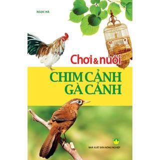 Sách - Chơi & Nuôi Chim Cảnh - Gà Cảnh thumbnail