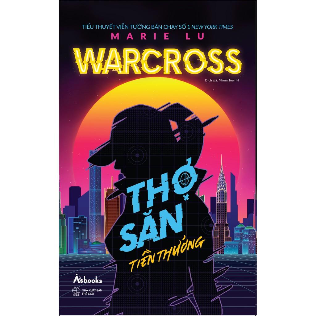 Sách - Warcross: Thợ Săn Tiền Thưởng (Tặng Kèm Bookmark)