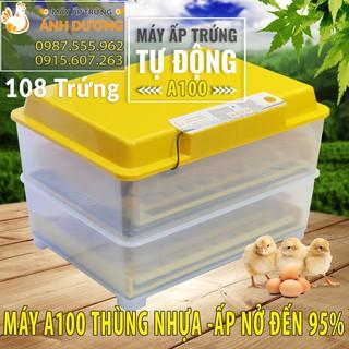 Ánh Dương A100 – Ấp tự động 108 trứng gà, vịt, câu cút … khay nhựa đảo nghiêng – Bảo hành 12 tháng