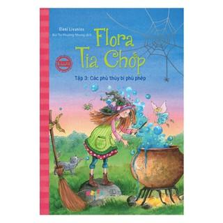 Sách - Flora Tia Chớp - Tập 3 Các Phù Thuỷ Bị Phù Phép thumbnail
