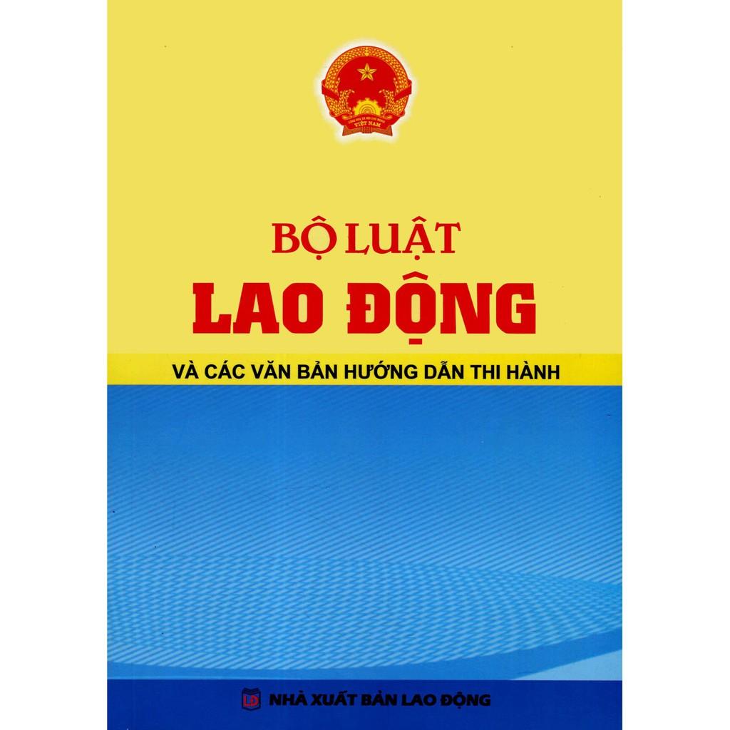 [ Sách ] Bộ Luật Lao Động Và Các Văn Bản Hướng Dẫn Thi Hành