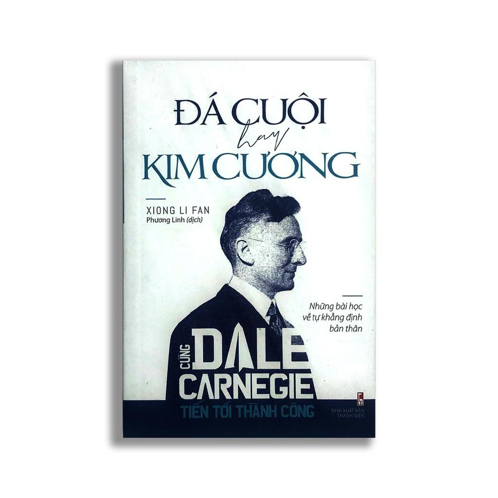 Sách  - Cùng Dale Carnegie tiến tới thành công - Đá cuội hay kim cương
