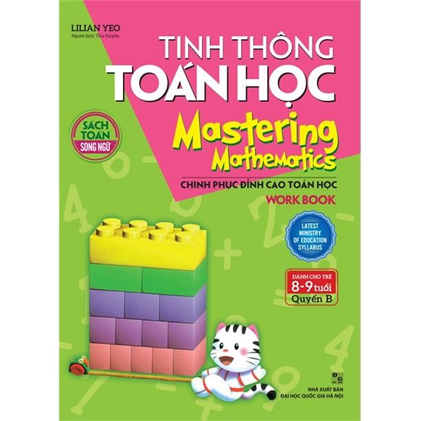 Sách - Tinh Thông Toán Học Mastering Mathematics - Work Book - Quyển B (Dành Cho Trẻ 8 - 9 Tuổi)