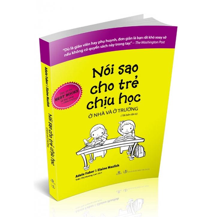 Sách Nói Sao Cho Trẻ Chịu Học Ở Nhà Và Ở Trường