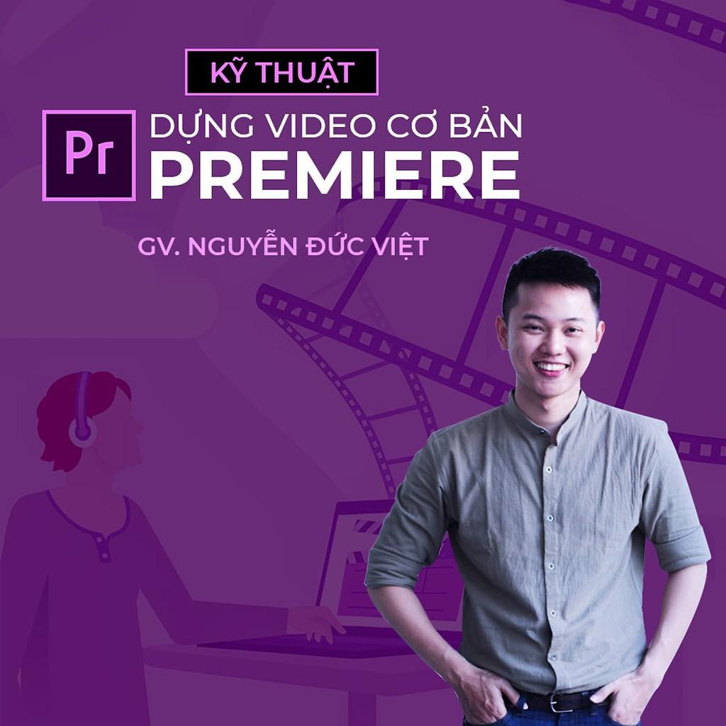 [Voucher-Khóa Học Online] Kỹ thuật dựng video cơ bản với Premiere - Toàn Quốc - HereEast