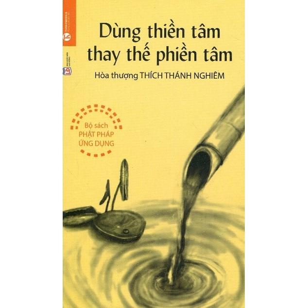 Dùng Thiền Tâm Thay Thế Phiền Tâm