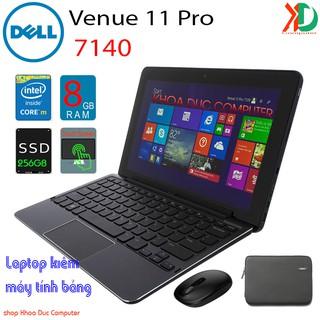 Laptop 2 trong 1 cảm ứng DELL Venue 11 Pro 7140 Core M-5y71,8gb Ram, 256gb SSD, 11inch Full HD cảm ứng