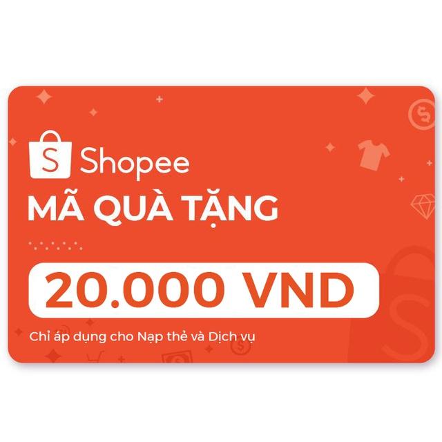 Toàn quốc [E-Voucher] Mã Quà Tặng Shopee Trị Giá 20.000đ (áp dụng Nạp Thẻ và Dịch Vụ)