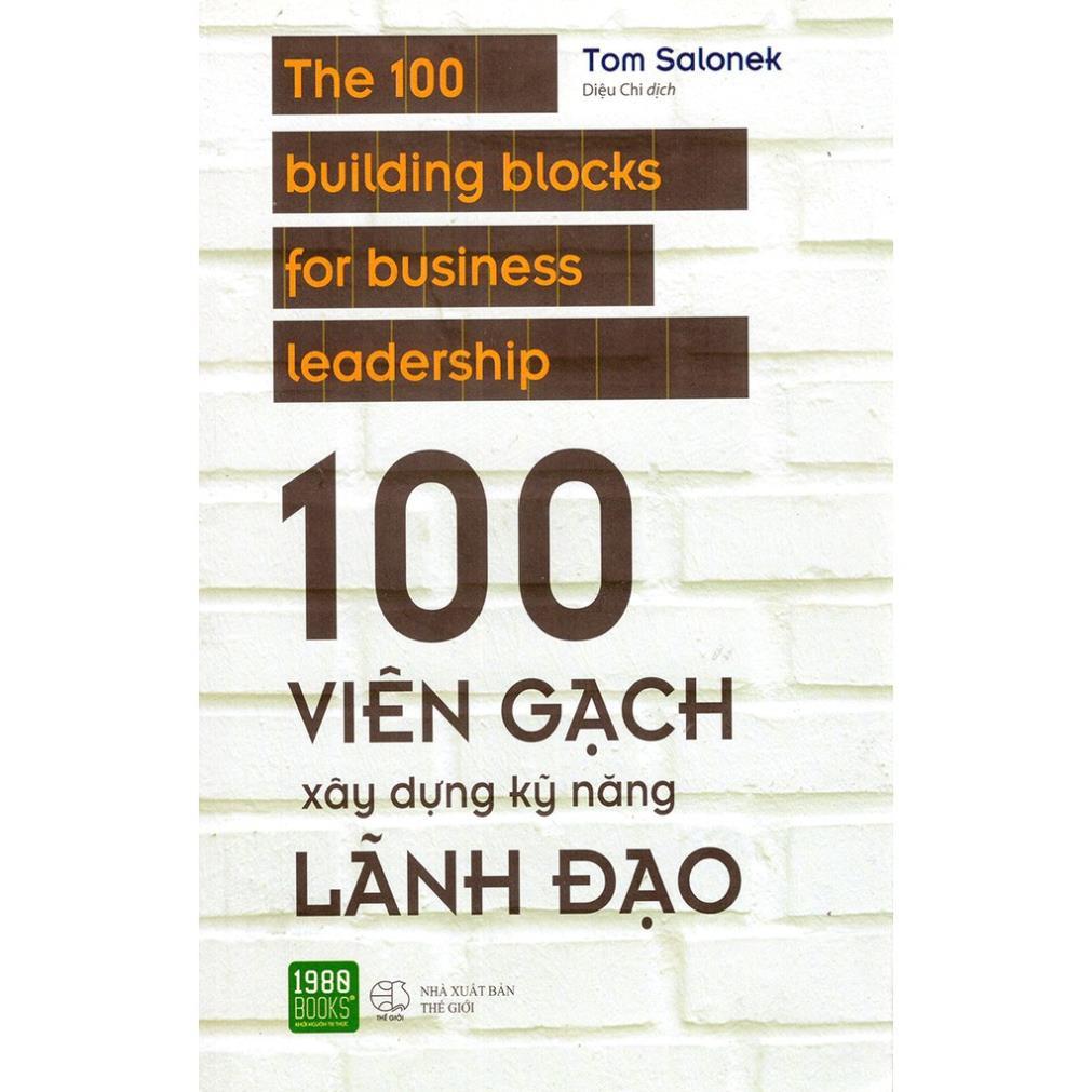 Sách Hay - 100 Viên Gạch Xây Dựng Kỹ Năng Lãnh Đạo