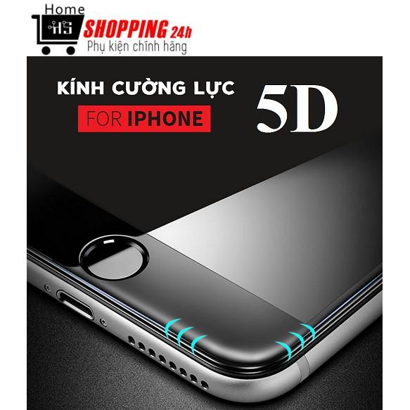 Miếng Dán Cường Lực - Kính Cường Lực 5D Full Màn Hình Dành Cho IPhone 6/7/8