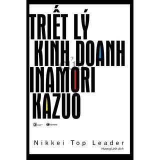 Sách - Triết Lý Kinh Doanh Của Inamori Kazuo