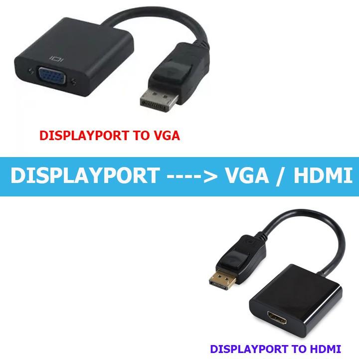 Cáp chuyển đổi Display Port to HDMI / VGA - 2570270 , 52099223 , 322_52099223 , 49000 , Cap-chuyen-doi-Display-Port-to-HDMI--VGA-322_52099223 , shopee.vn , Cáp chuyển đổi Display Port to HDMI / VGA
