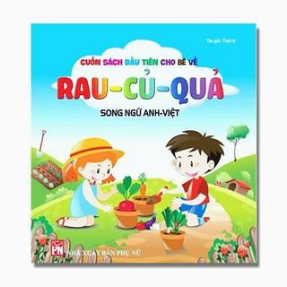 Sách - Cuốn sách đầu tiên cho bé về Rau, Củ, Quả - Song Ngữ Anh - Việt thumbnail