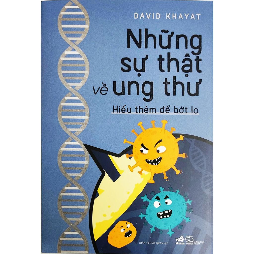 Sách - Những Sự Thật Về Ung Thư - Hiểu thêm để bớt âu lo