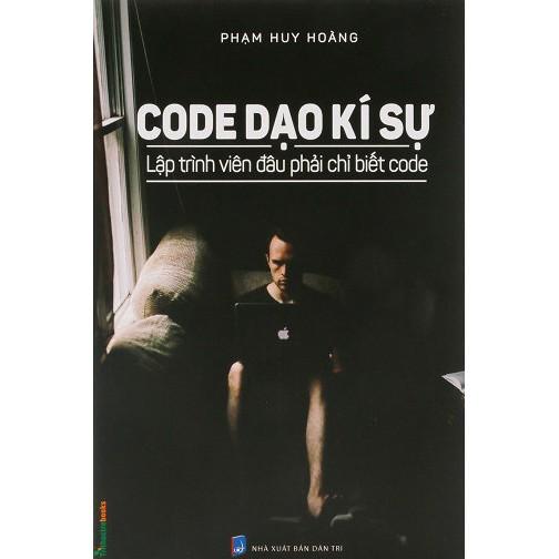 Sách Khoa Học - Code Dạo Kí Sự - Lập Trình Viên Đâu Phải Chỉ Biết Code