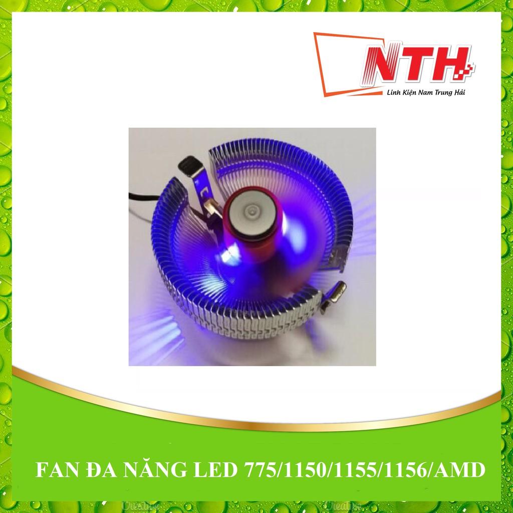 [NTH] FAN ĐA NĂNG LED 775/1150/1155/1156/AMD