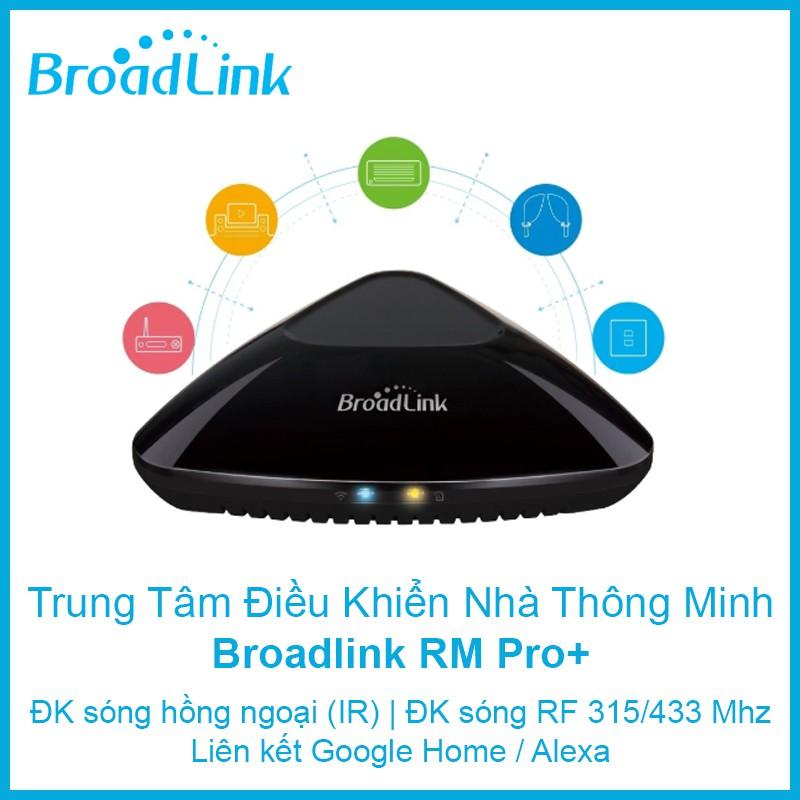 Bộ Điều Khiển Trung Tâm Broadlink RM Pro Plus (Bản quốc tế)