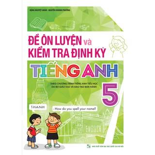Sách - Đề ôn luyện và kiểm tra định kỳ tiếng anh lớp 5