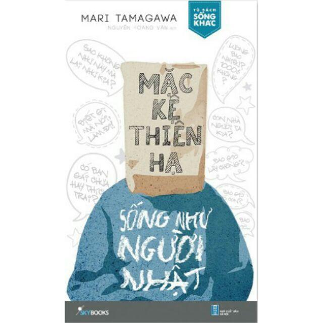 (Sách Thật) Mặc Kệ Thiên Hạ - Sống Như Người Nhật(Kèm Bookmark) - 2403537 , 413630307 , 322_413630307 , 79000 , Sach-That-Mac-Ke-Thien-Ha-Song-Nhu-Nguoi-NhatKem-Bookmark-322_413630307 , shopee.vn , (Sách Thật) Mặc Kệ Thiên Hạ - Sống Như Người Nhật(Kèm Bookmark)