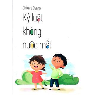 Sách - Tủ Sách Nhật Dành Cho Phụ Huynh Việt - Kỷ Luật Không Nước Mắt thumbnail