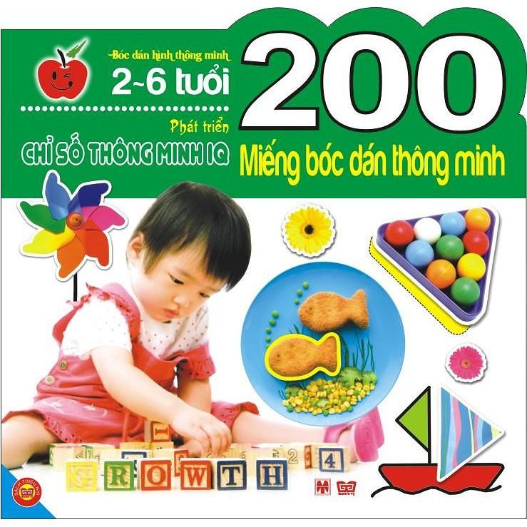 Sách - 200 Miếng Bóc Dán Thông Minh - Phát Triển Chỉ Số Thông Minh IQ (2-6 Tuổi)