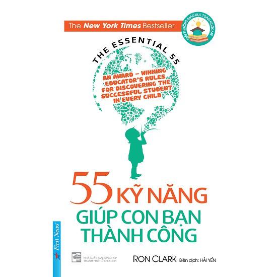 Sách - 55 Kỹ Năng Giúp Con Bạn Thành Công (Tái Bản)