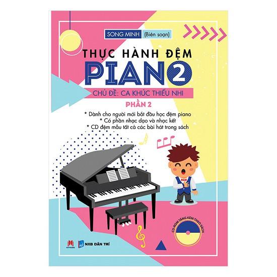 [ Sách ] Thực Hành Đệm Piano - Chủ Đề: Ca Khúc Thiếu Nhi (Phần 2)
