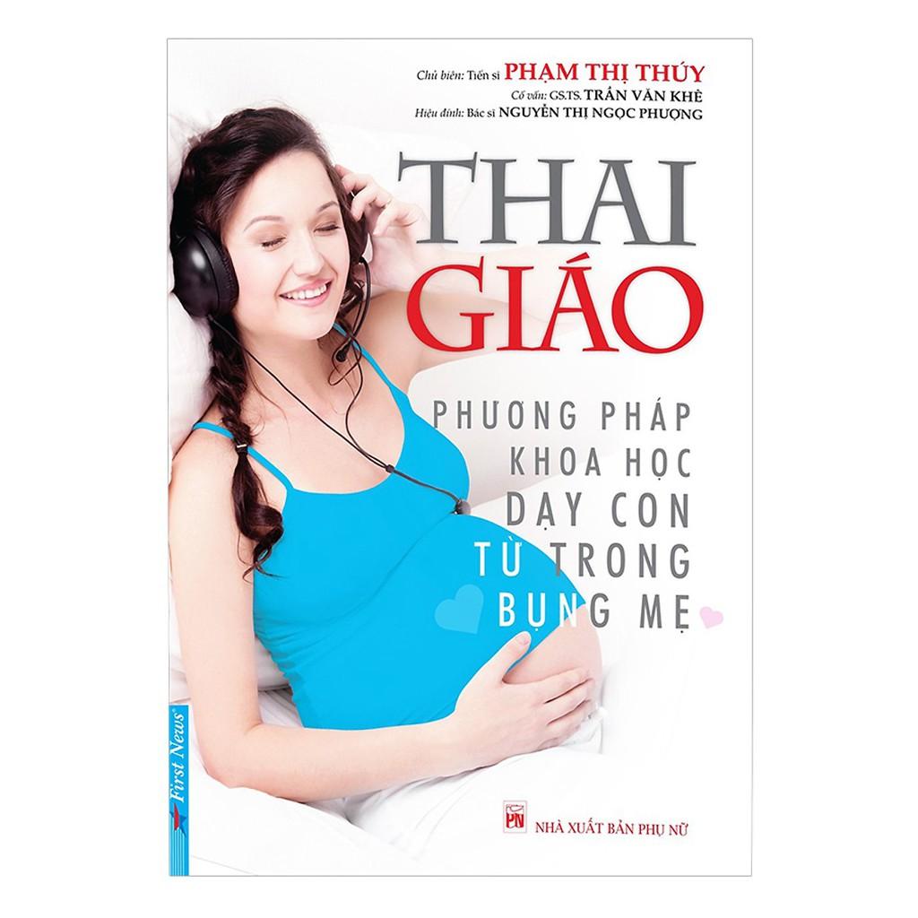Sách - Thai Giáo Phương Pháp Khoa Học Dạy Con Từ Trong Bụng Mẹ
